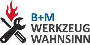 B+M Werkzeug-Wahnsinn